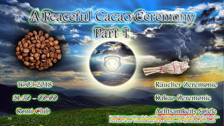 Party Flyer A Peaceful Cacao Ceremony Part 1 16 Mar '18, 21:30