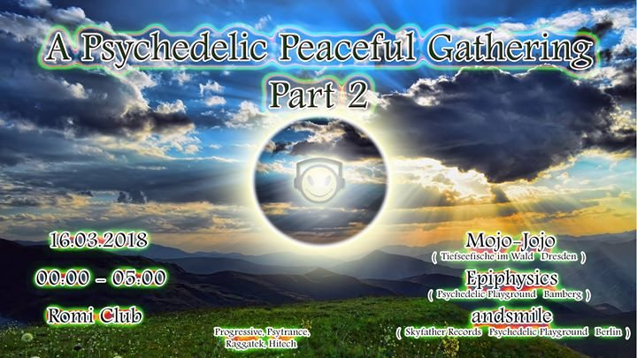 Party Flyer A Peaceful Psychedelic Gathering Part 2 16 Mar '18, 00:00