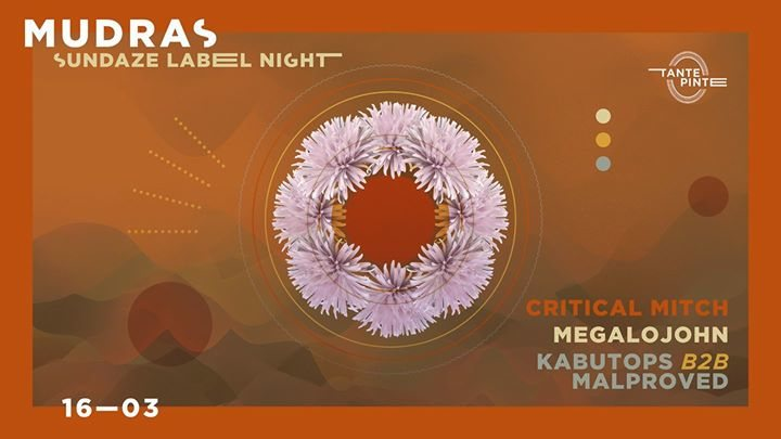 Party Flyer Mudras // Sundaze Label Night 16 Mar '18, 23:00