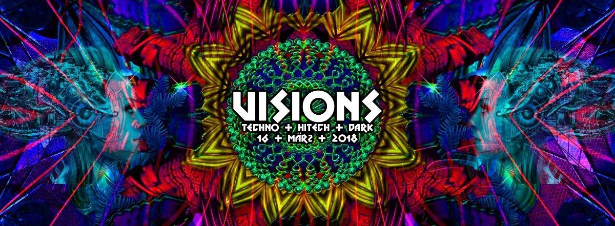 Party Flyer Visions / Hitech, Darkpsy & Techno /w. Superstrobe ua. 16 Mar '18, 23:00