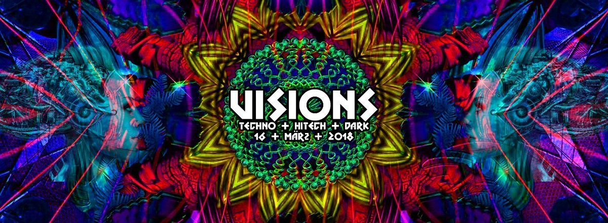 Party Flyer Visions / Hitech, Darkpsy & Techno 16 Mar '18, 23:00