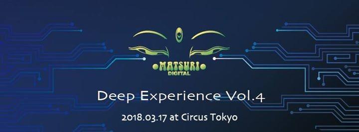 "Party Flyer Matsuri Digital ""Deep Experience Vol.4"" feat Connection Festival 17 Mar '18, 23:00"