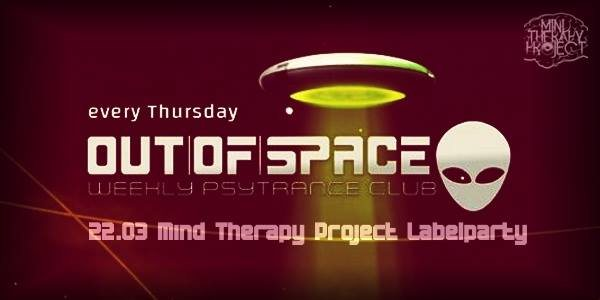 Party Flyer OUT of SPACE special: Mind Therapy Project Labelnight 22 Mar '18, 22:00