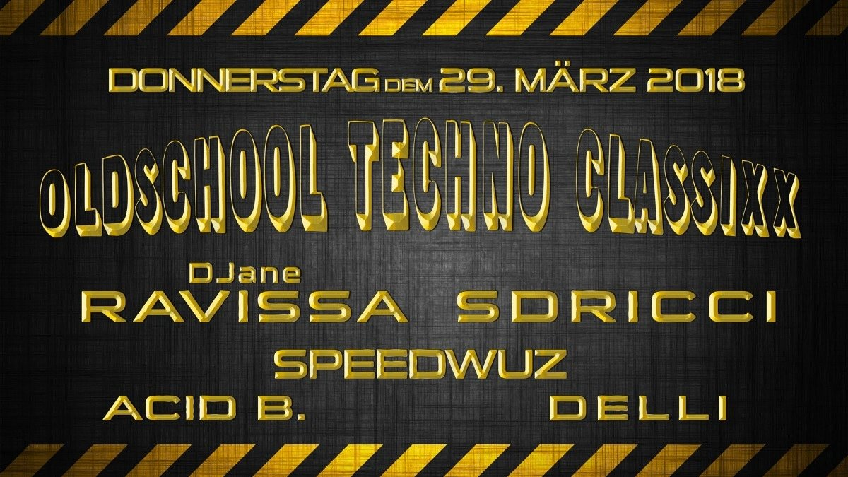 Party Flyer OLDSCHOOL TECHNO CLASSIXX im WERK 29 Mar '18, 22:00