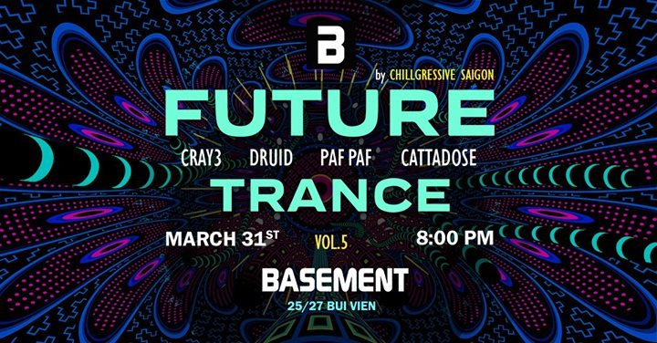 Party Flyer Chillgressive Saigon pres. Future Trance 5 at Basement club 31 Mar '18, 20:00