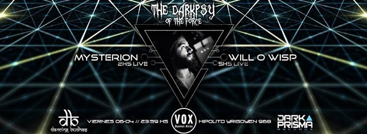 Party Flyer Viernes 6/4 Will O Wisp & Mysterion @The Darkpsy of The Force 6 Apr '18, 23:59
