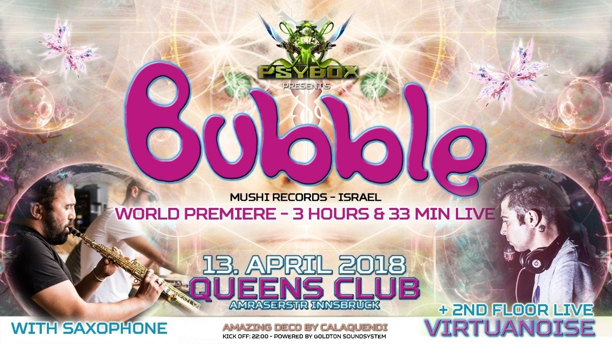Party Flyer Psybox pres. World Premiere BUBBLE 3h & 33 min live with Saxophone + Virtuanoise 13 Apr '18, 22:00