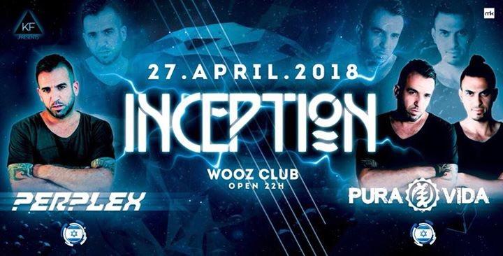 Party Flyer ~★INCEPTION★~ W// Pura Vida / Perplex / Heureka / Chromosom/ Phazed amm. 27 Apr '18, 22:00