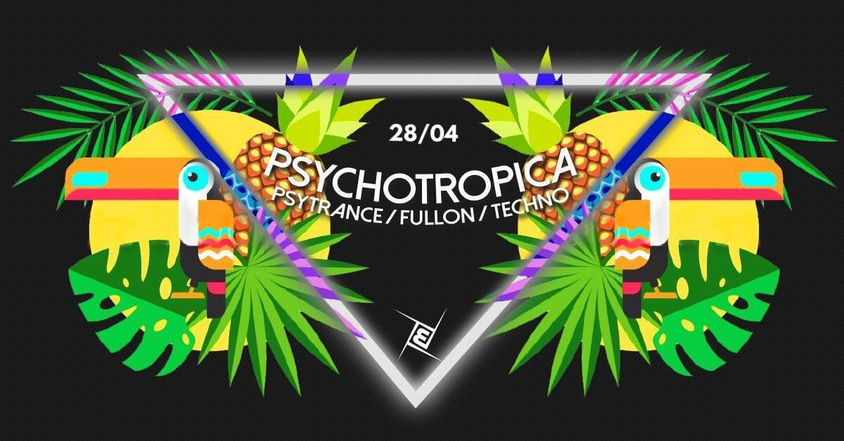 Party Flyer Psychotropica Prog/Psytrance & Techno /w. Ismir uvm. 28 Apr '18, 23:00