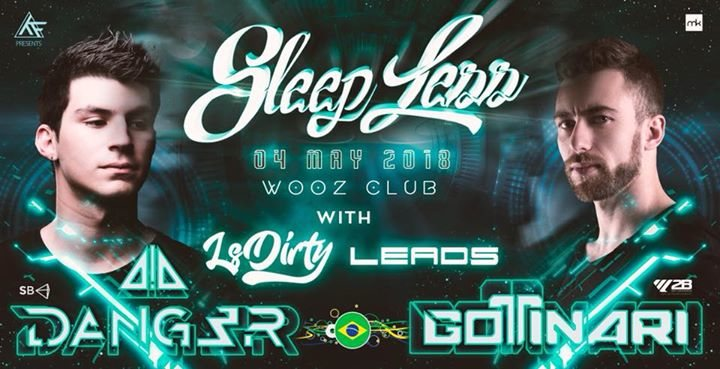 Party Flyer ☆★☆ SleepLess ☆★☆ w// LSDirty / Dang3r / Gottinari / Babalos / Braindrum 4 May '18, 22:00