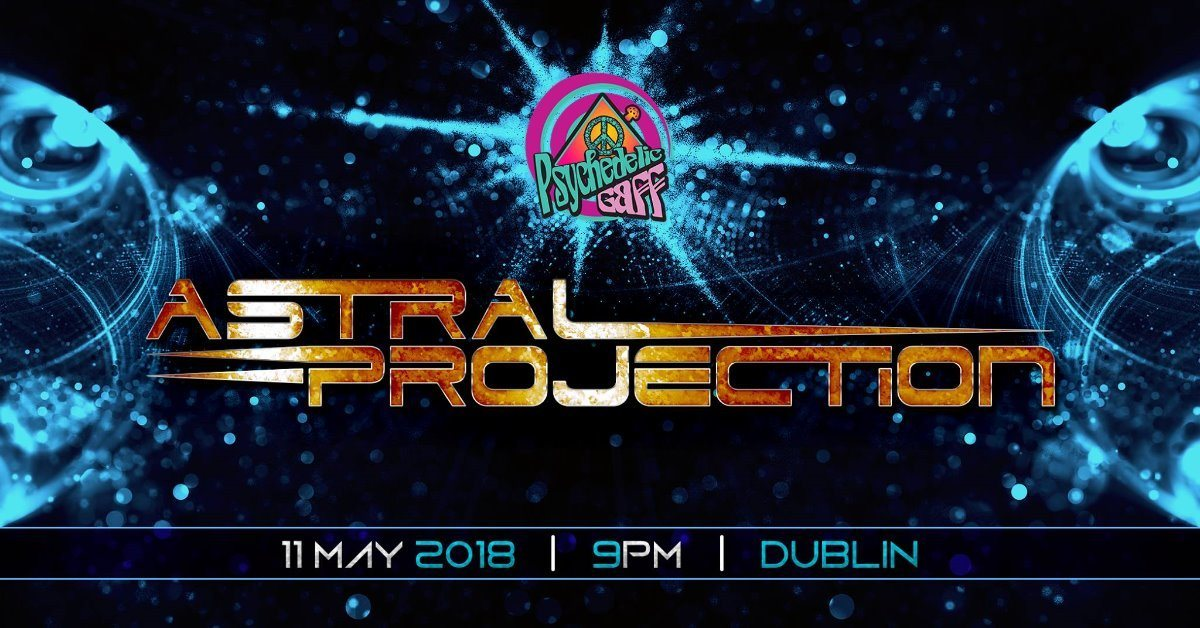 Party Flyer Psychedelic Gaff #10 with ASTRAL PROJECTION 11 May '18, 21:00
