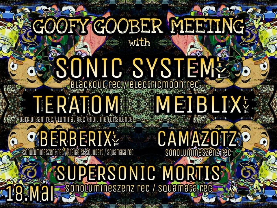 Party Flyer Goofy Goober Meeting w/Sonicsystem 18 May '18, 22:00
