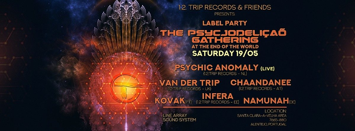 Party Flyer The Psycjodeliçaõ Gathering at The End of The World.1.2.Trip Records Label Party 19 May '18, 16:00