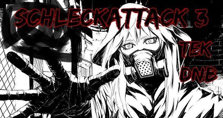 Schleckattack 3 (Tek, DnB, Psy) 26 May '18, 22:00