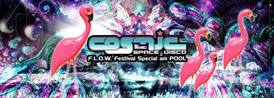 Party Flyer COSMIC Pool Party - FLOW Festival Special mit Avalon 23 Jun '18, 14:30