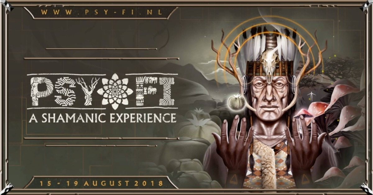 """Party Flyer Psy-Fi 2018 """"A Shamanic Experience"""" 15 Aug '18, 08:00"""