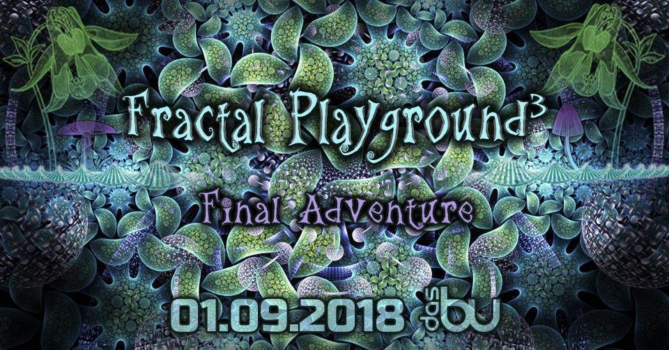 Party Flyer Fractal Playground³ - Final Adventure 1 Sep '18, 22:00