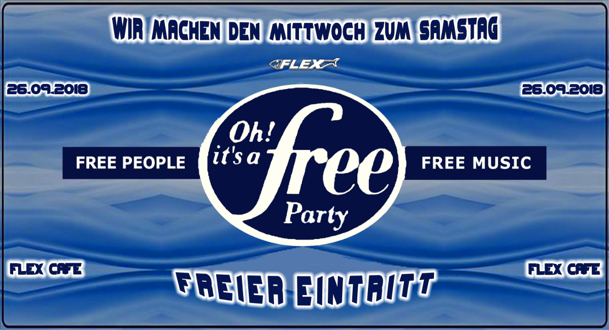 Party Flyer Oh It's a Free Party - Freier Eintritt - im FLEX Cafe 26 Sep '18, 22:30