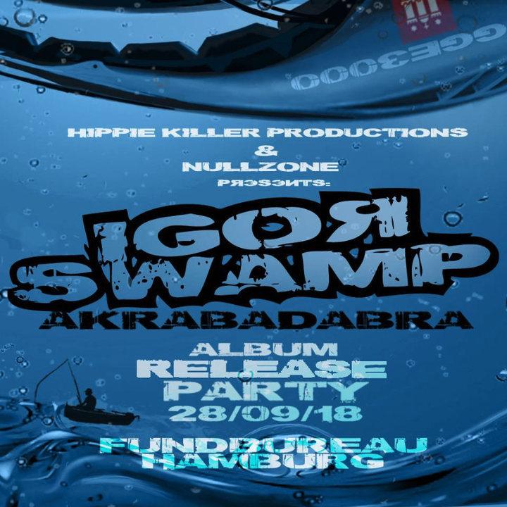 "Party Flyer Igor Swamp-Double Album ""Akrabadabra"" Release Party 28 Sep '18, 23:00"