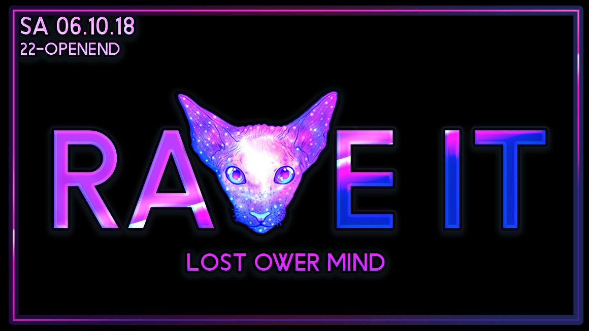 Party Flyer ☆ Rave It - Lost Ower Mind ☆ Sa 06.10.18 ☆ Gratis Eintritt ☆ 6 Oct '18, 22:00
