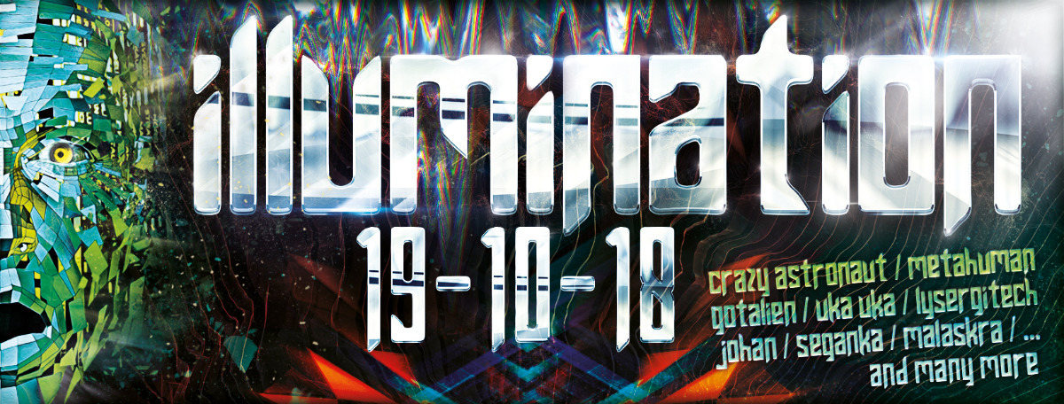 Party Flyer Illumination 2018 • Crazy Astronaut • Gotalien • MetaHuman • Uka Uka 19 Oct '18, 23:00