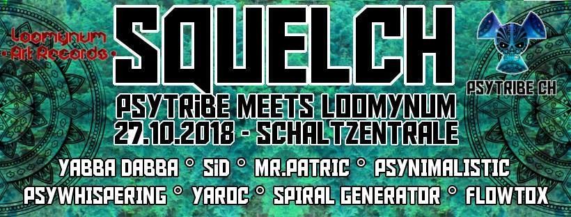 Party Flyer Squelch_Psytribe meets Loomynum_ 27 Oct '18, 20:00