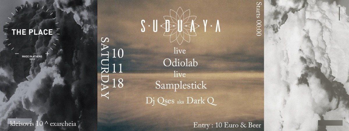 Party Flyer Suduaya Live/Odiolab Live/Samplestic/Qses 10 Nov@The Place 10 Nov '18, 23:30