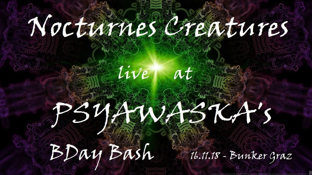 Nocturnes Creatures Live at Psyawaska´s BDay Bash 16 Nov '18, 22:00