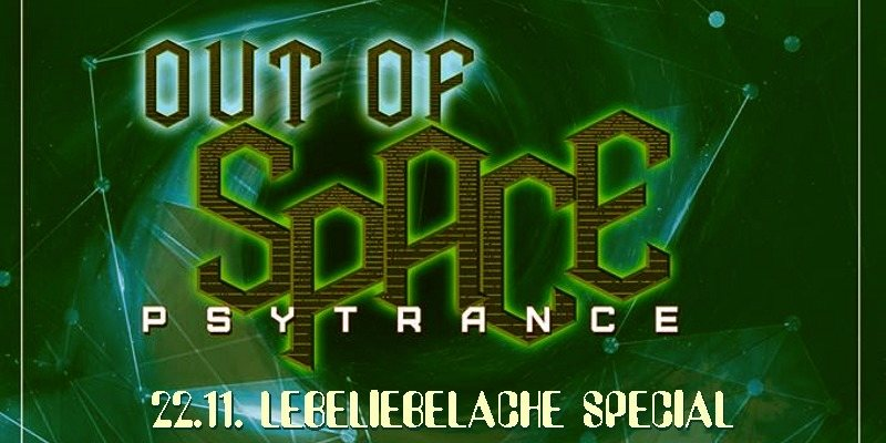 Party Flyer OUT of SPACE - lebeliebelache special 22 Nov '18, 23:00