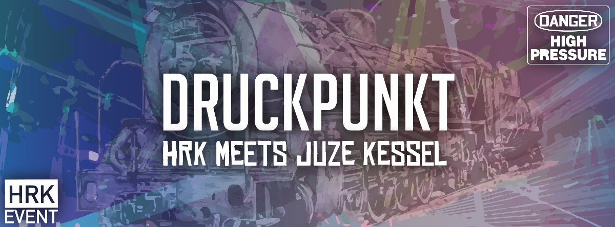 Party Flyer DruckPunkt //HRK meets JuZe Kessel 1 Dec '18, 23:00