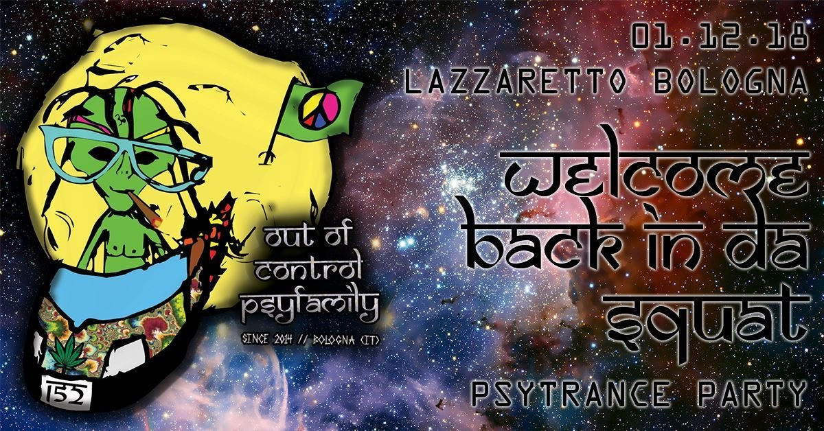 Party Flyer ॐ Welcome back in da squat ॐ - Out Of Control Psyfamily Showcase 1 Dec '18, 22:00