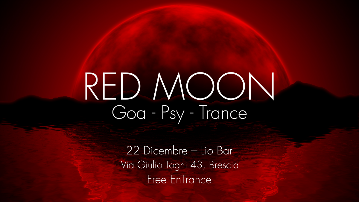 Party Flyer Red Moon - Goa Night | Lio Bar [Brescia] 22 Dec '18, 22:00
