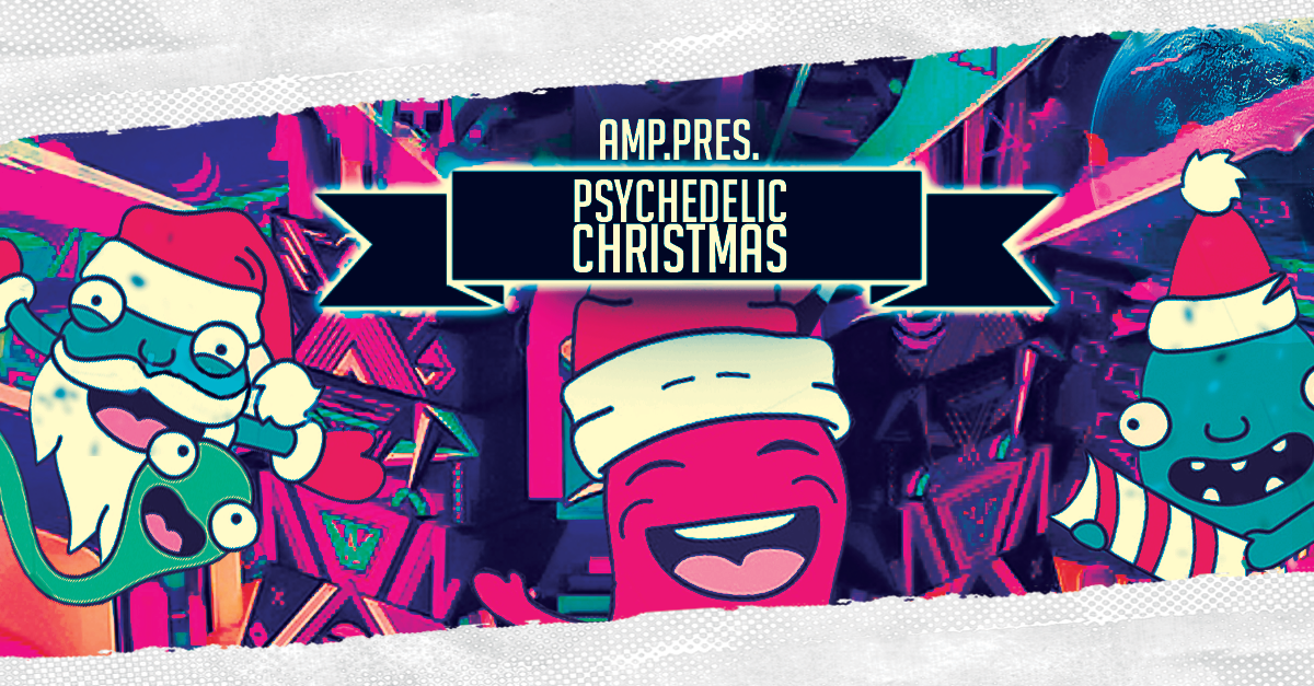 Party Flyer Last AMP.Psychedelic Christmas 25 Dec '18, 23:00