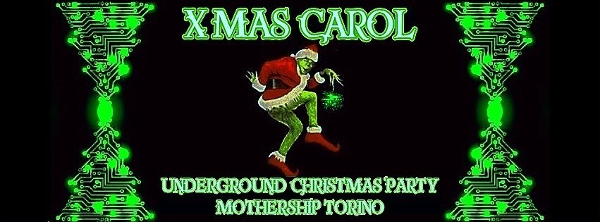 Party Flyer XMas Carol // Underground Christmas Party // Mothership Torino 25 Dec '18, 22:00
