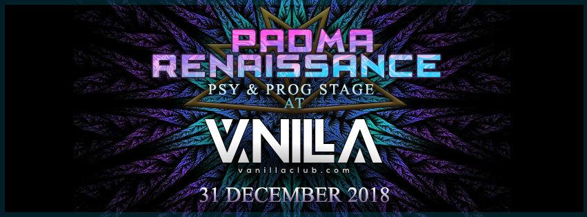 Party Flyer ॐ Padma Renaissance at Vanilla Club - Progy & Psy stage ॐ 31 Dec '18, 22:00