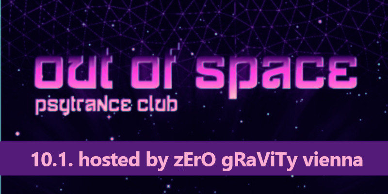 Party Flyer OUT of SPACE – hosted by Zero Gravity Vienna 10 Jan '19, 22:00