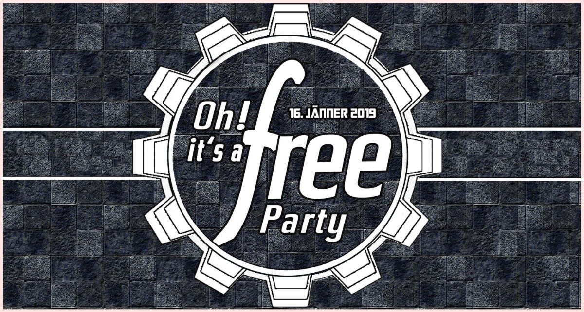 Oh it's a Free Party - 16. Jänner 2019 - Tekno / Frenchcore 16 Jan '19, 22:30