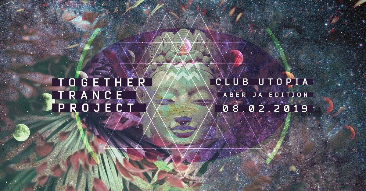 Party Flyer Together Trance Projekt feat. Aber Ja 8 Feb '19, 22:00