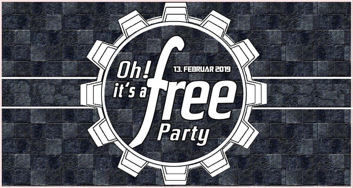 Party Flyer Oh it's a Free Party - 13. Februar 2019 - Techno / HardTechno 13 Feb '19, 22:30