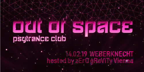 Party Flyer OUT of SPACE – hosted by Zero Gravity Vienna 14 Feb '19, 22:00
