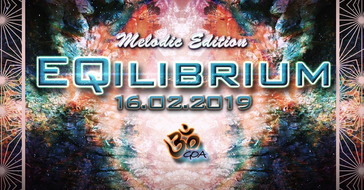 Party Flyer ๑ EQilibrium GOA (Melodic Edition) ๑ 16 Feb '19, 22:00