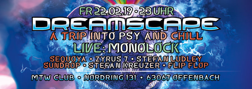 Party Flyer Dreamscape with Monolock and more 22 Feb '19, 23:00