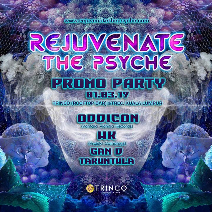 Party Flyer Rejuvenate The Psyche Promo Kuala Lumpur 1 Mar '19, 01:00