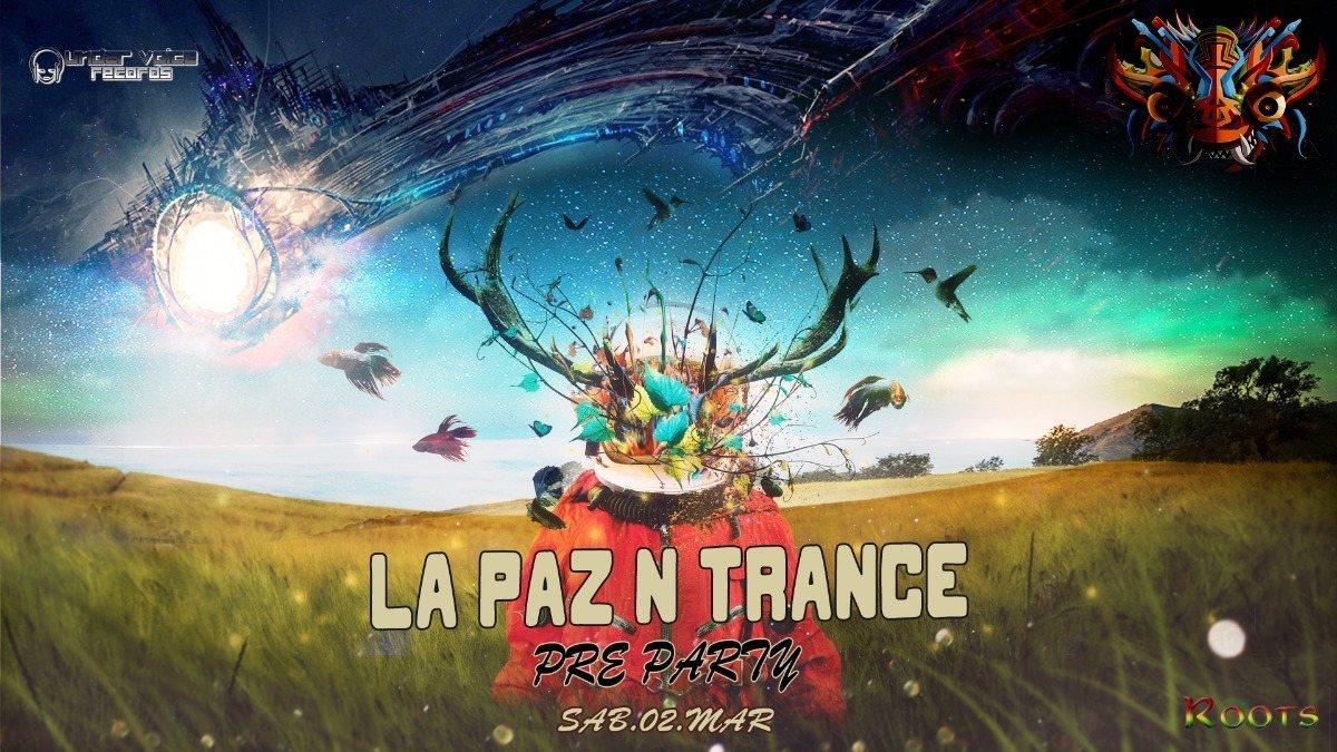 Party Flyer La Paz N Trance | PRE PARTY 2 Mar '19, 22:00