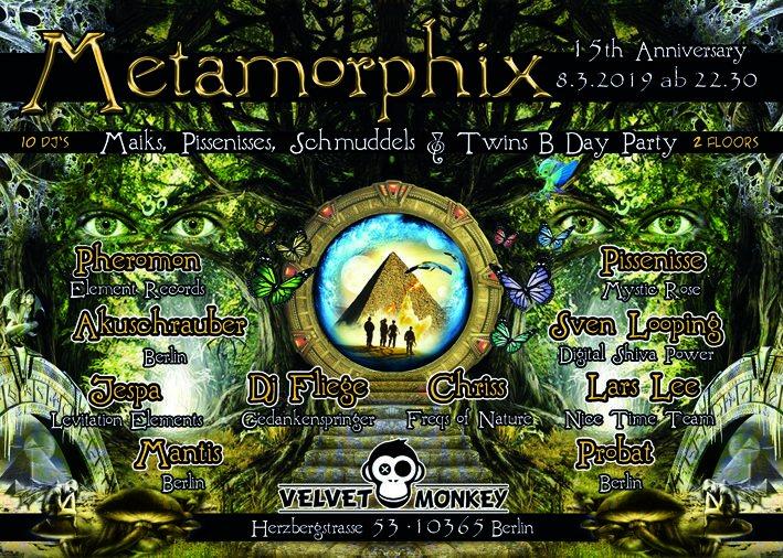Party Flyer METAMORPHIX B-Day Party Sven Looping, Chriss, Fliege, Pissenisse, Lars Lee usw. 8 Mar '19, 22:00