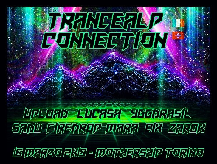 Party Flyer TRANCEALP CONNECTION // PSYCHEDELIC UNDERGROUND NIGHT @ MOTHERSHIP TORINO 16 Mar '19, 22:00