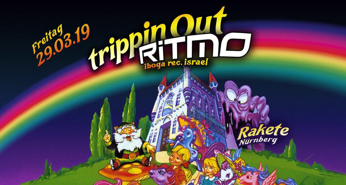 Party Flyer Trippin Out w/ RITMO // Rakete 29 Mar '19, 23:00