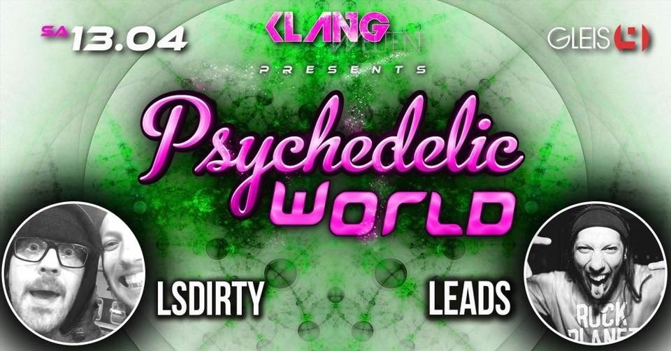 Party Flyer Psychedelic World / Lsdirty Live / Leads Live 13 Apr '19, 23:00