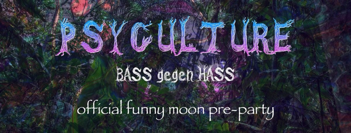 Party Flyer PsyCulture (Bass gegen Hass) #9 official Funny Moon Pre-Party 13 Apr '19, 21:00