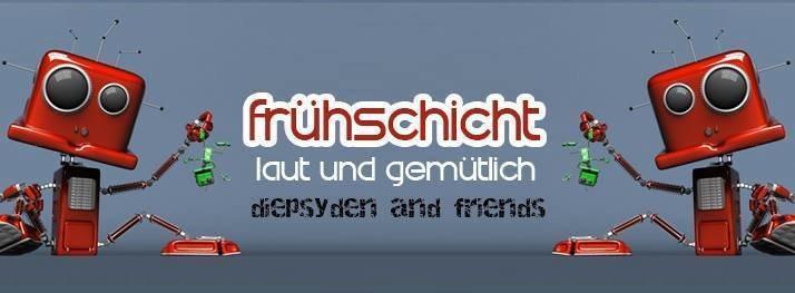 Party Flyer Frühschicht - 24 Stunden Osterspecial *Diepsyden&Friends* 21 Apr '19, 08:00